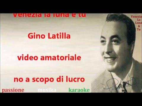 GINO LATILLA Venezia La Luna E Tu karaoke