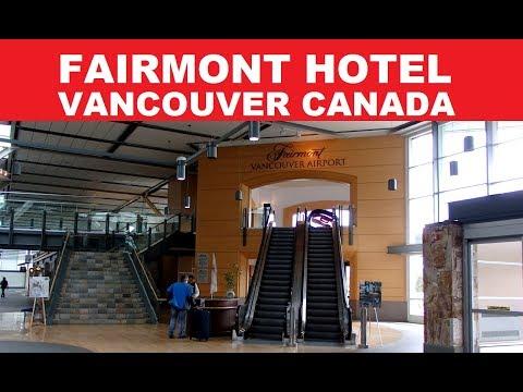 ✅ FAIRMONT HOTEL - VANCOUVER AIRPORT CANADA