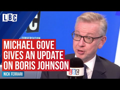 Michael Gove gives an update on Boris Johnson's condition in Intensive Care | LBC