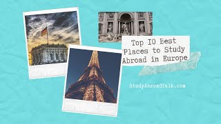 Top 10 Best Places to Study Abroad in Europe