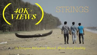 Strings...-A Malayalam farewell Album Song about Friendship