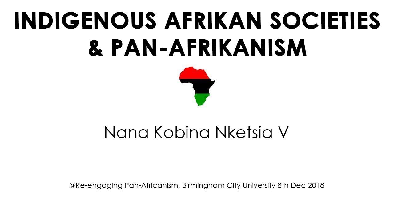 Indigenous African Societies & Pan-Africanism - Nana Kobina Nketsia V