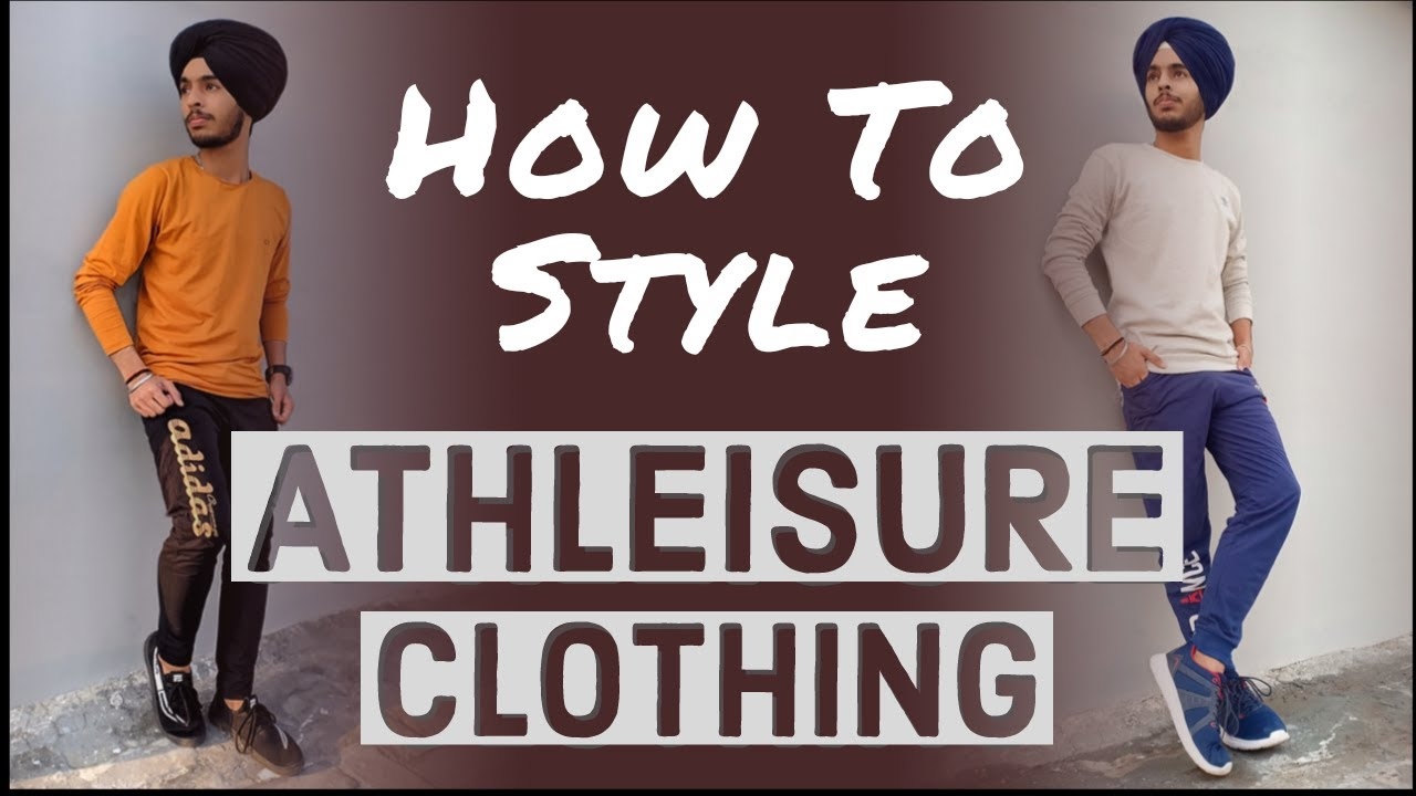 The Ultimate Guide To Athleisure  Clothing | How to Style Active Wear | Manjot Singh Gulati
