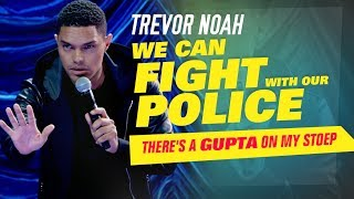"Download ""We Can Fight With Our Police"" - Trevor Noah - (There's A Gupta On My Stoep) Mp3 and Videos"