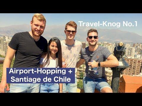 Travel-Knog No. 1 -  Airport Hopping & Santiago de Chile