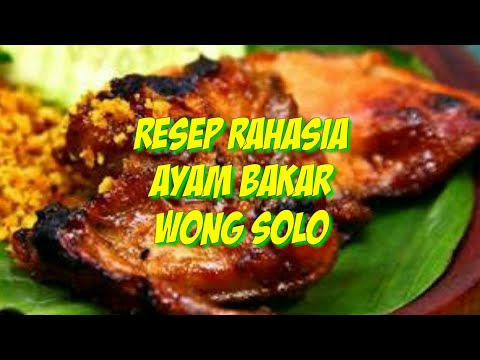 rahasia-resep-dan-cara-membuat-ayam-bakar-wong-solo-empuk-dan-enak 