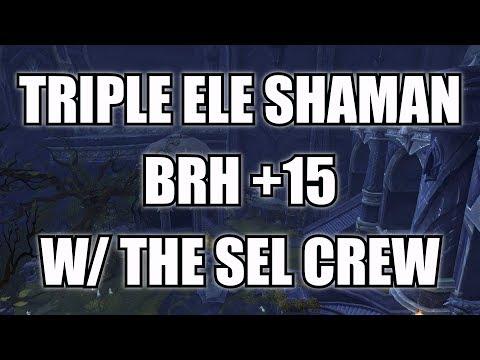 Triple Ele Meme Dream ft. SE&L pt2 - Triple Elemental Shaman Comp BRH +15