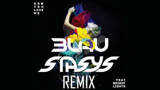 3LAU - How You Love Me (Stasys Remix)