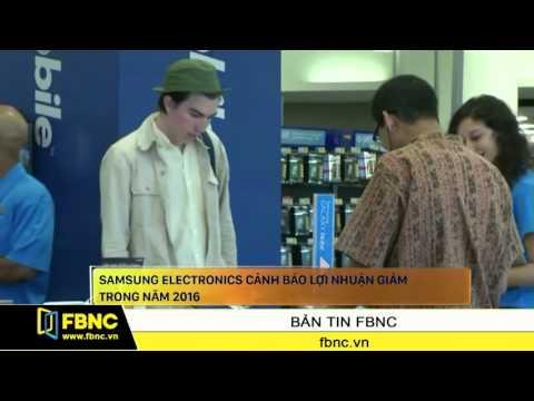 FBNC - Samsung Electronics cảnh báo lợi nhuận giảm trong năm 2016