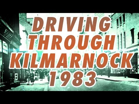 Driving Through Kilmarnock  in 1983  (Part 1)