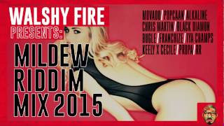Mildew Riddim Mix 2015 | WalshyFire Presents...