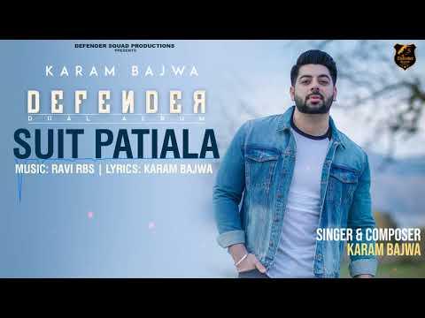 Suit Patiala Full Audio Song | DEFENDER (Dual Album) | Karam Bajwa | Ravi RBS | Latest Song 2018