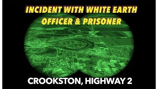 Tuesday Night  Incident With White Earth Officer & Prisoner Near Crookston