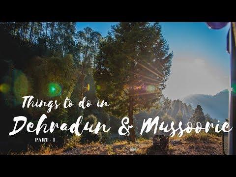 Vlog | Things to do in Dehradun & Mussoorie | Part 1 | Uttarakhand