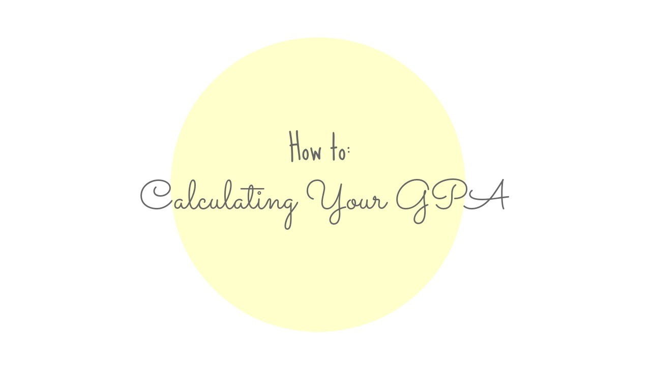 How To: Calculating Your Gpa