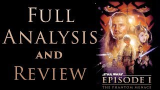 The Phantom Menace - Full Analysis and review of Star Wars Episode I