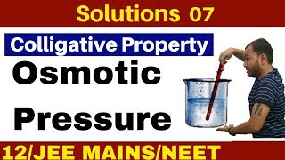 Solutions 07 I Colligative Property -Osmotic Pressure :Concept and Numericals JEE/NEET