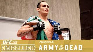 UFC 262 Embedded: Vlog Series - Episode 4