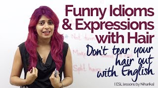 English Lesson – Funny Idioms & Expressions with Hair – Speak fluent English confidently
