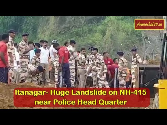 Itanagar- Huge Landslide on NH 415 near Police Head Quarter