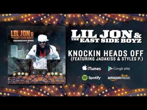 Lil Jon & The East Side Boyz - Knockin Heads Off (featuring Jadakiss & Styles P.)