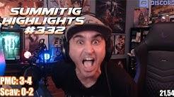 Summit1G Stream Highlights #332