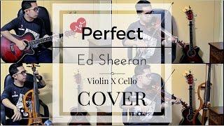 Perfect - Ed Sheeran (Violin X Cello Cover)