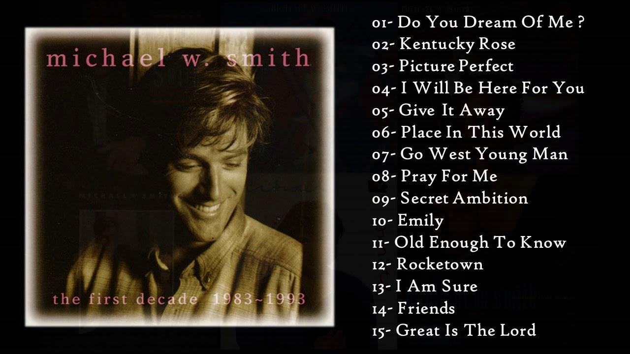 Michael W Smith - The First Decade 1983~1993 (Full Album - Álbum Completo)