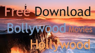 Free Download Latest Bollywood and Hollywood Movies without Torrent on Android and PC
