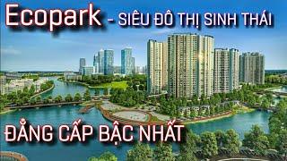 Ecopark | SIÊU ĐÔ THỊ sinh thái ĐẲNG CẤP BẬC NHẤT