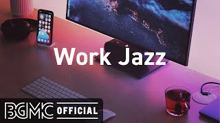 Work Jazz: Relax Music - Office Jazz - Concentration Jazz Music Instrumental