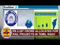 UNION BUDGET 2017 | Rs 2,287 crore allocated for Rail Projects in Tamil Nadu | Thanthi TV