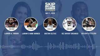 UNDISPUTED Audio Podcast (5.07.18) with Skip Bayless, Shannon Sharpe, Joy Taylor | UNDISPUTED