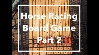 DIY Horse Racing Board Game-Part 2