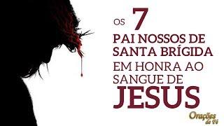 Os 7 Pai Nossos de Santa Brígida em honra ao sangue de Jesus
