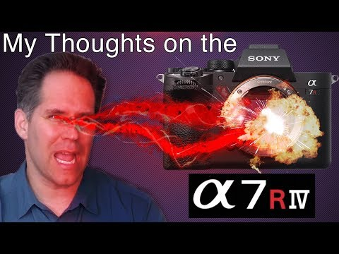 Sony A7R4 - My Thoughts About Its Likely Shortcomings - Sony A7RIV
