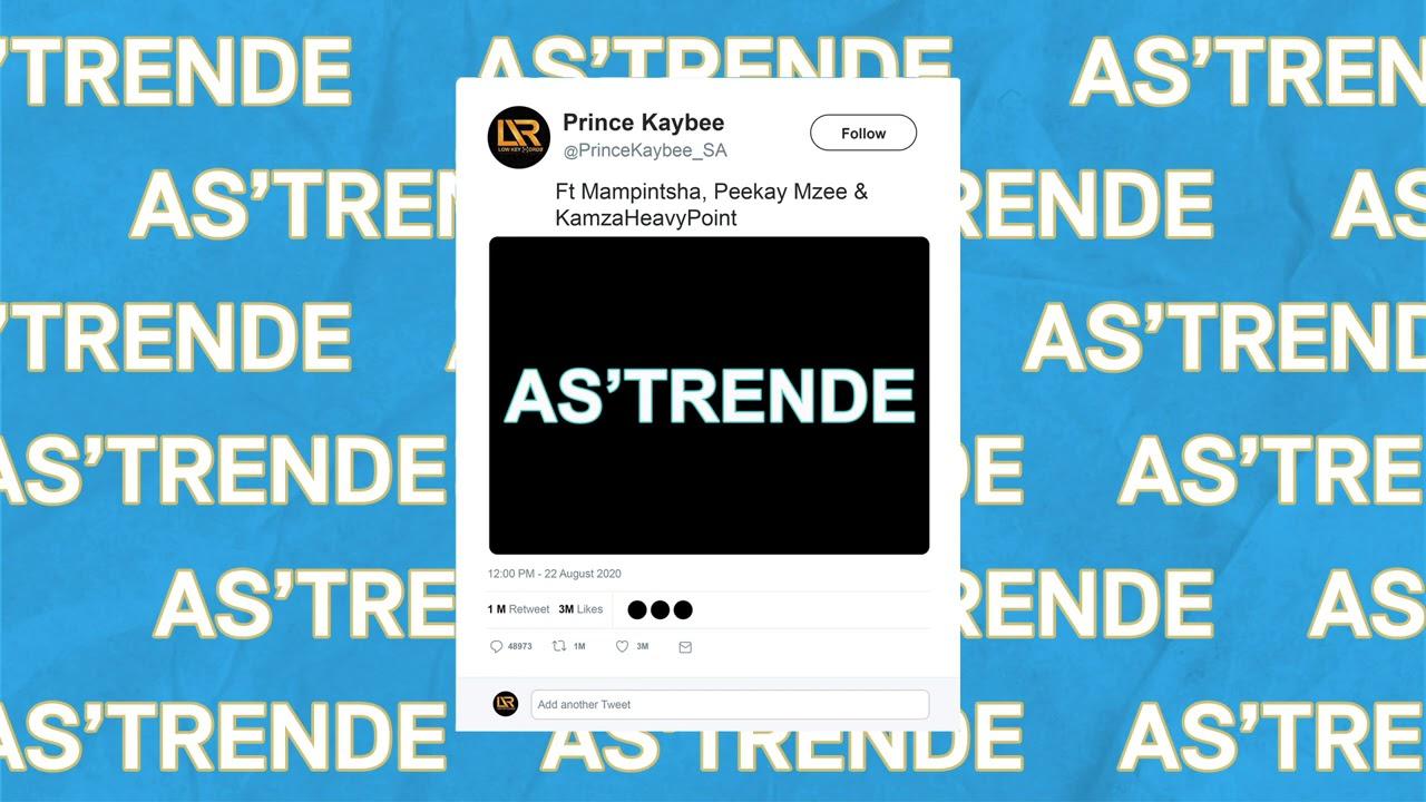 Prince Kaybee Feat. Mampintsha, Peekay Mzee & KamzaHeavyPoint - As'Trende [Official Audio]