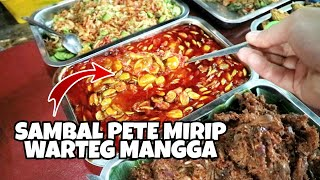 SAMBAL PETE INI BIKIN MELELEH SAINGAN WARTEG MANGGA !! DALAM GANG KALIMATI ft Asik Banget