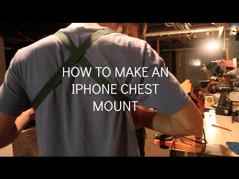 cheap for discount f8082 9a059 how to make an iphone chest mount