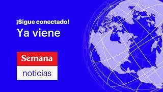 Coronavirus en Colombia: Información urgente en Semana Noticias confirman primer caso en el país