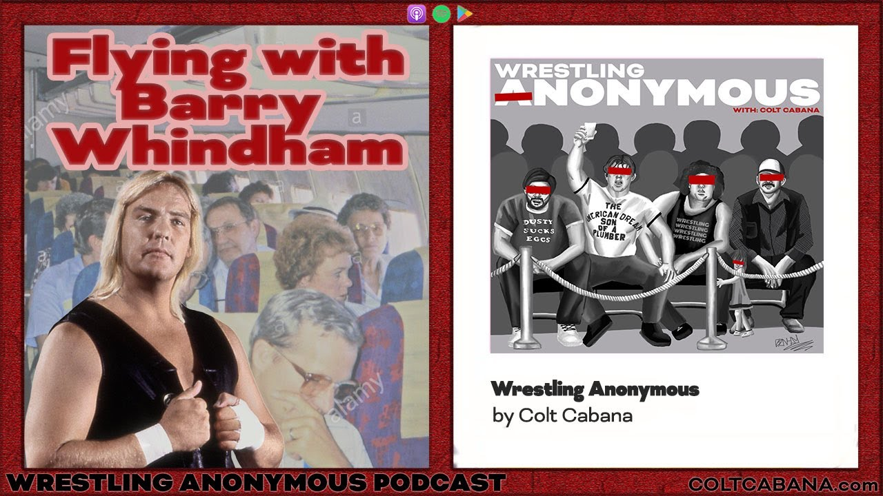 Flying With Barry Whindham    WRESTLING ANONYMOUS PODCAST