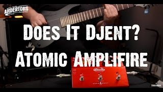 Does It Djent - Atomic Amplifire