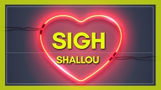 Shallou - Sigh