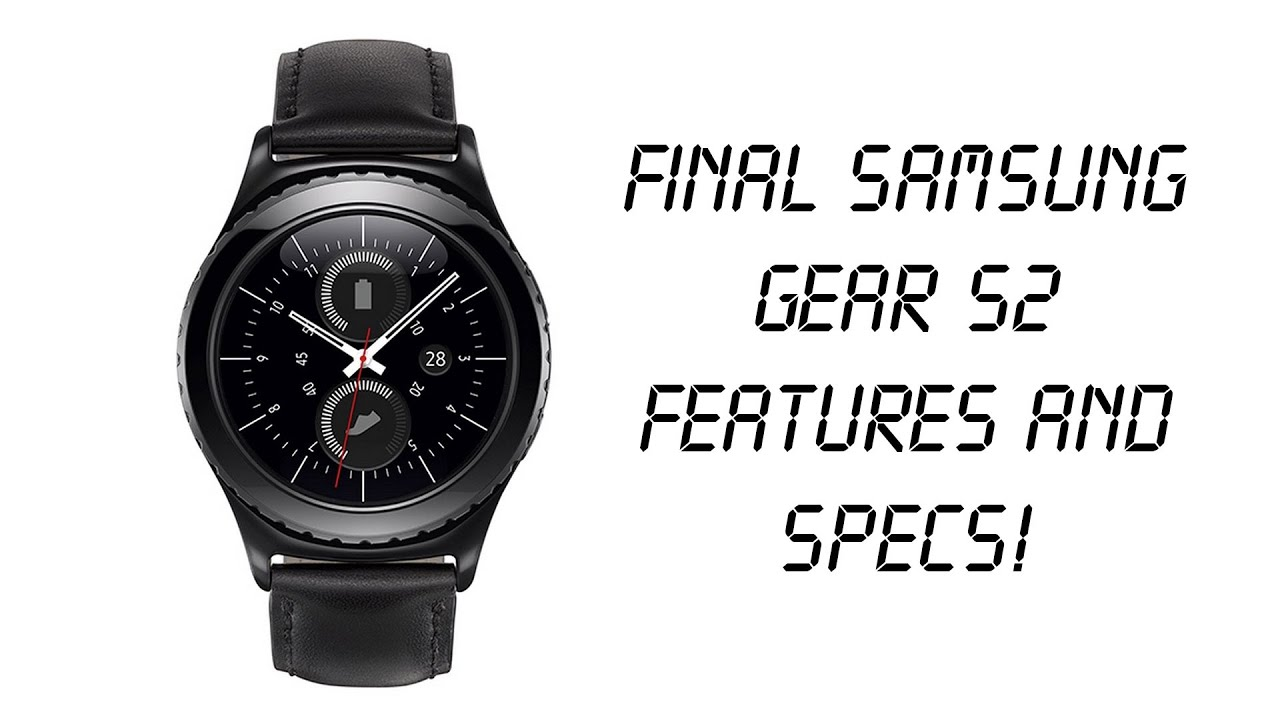 Samsung (Galaxy) Gear S2 Final SPECS and FEATURES released ...