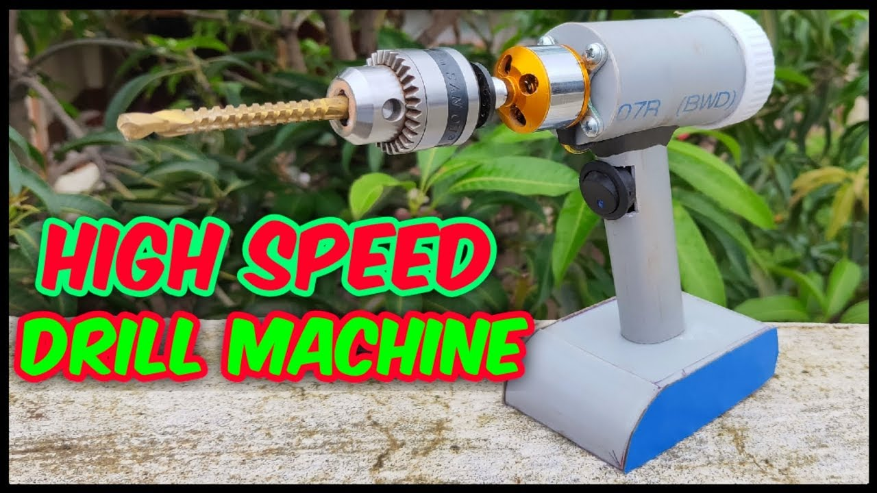How to make a high speed drill machine from brushless motor, brushless  motor projects