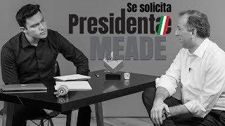 Entrevista de Trabajo - MEADE ♛ #SeSolicitaPresidente