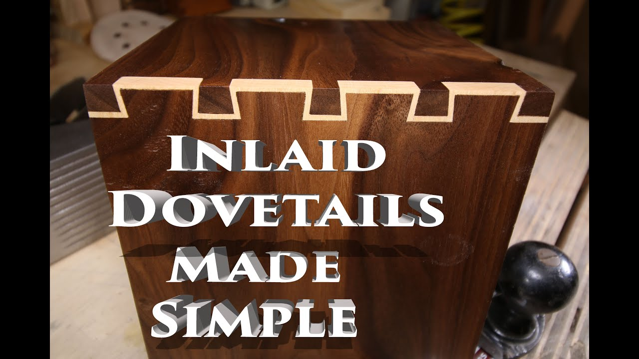 Inlay Dovetails Made Simple Youtube