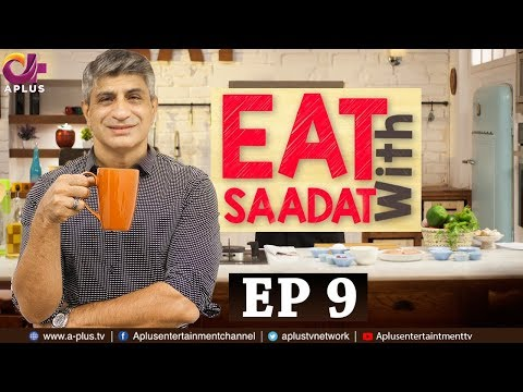 Eat with Saadat - Episode 09Chana Chat, Peri BitesSaadat SaddiquiAplus