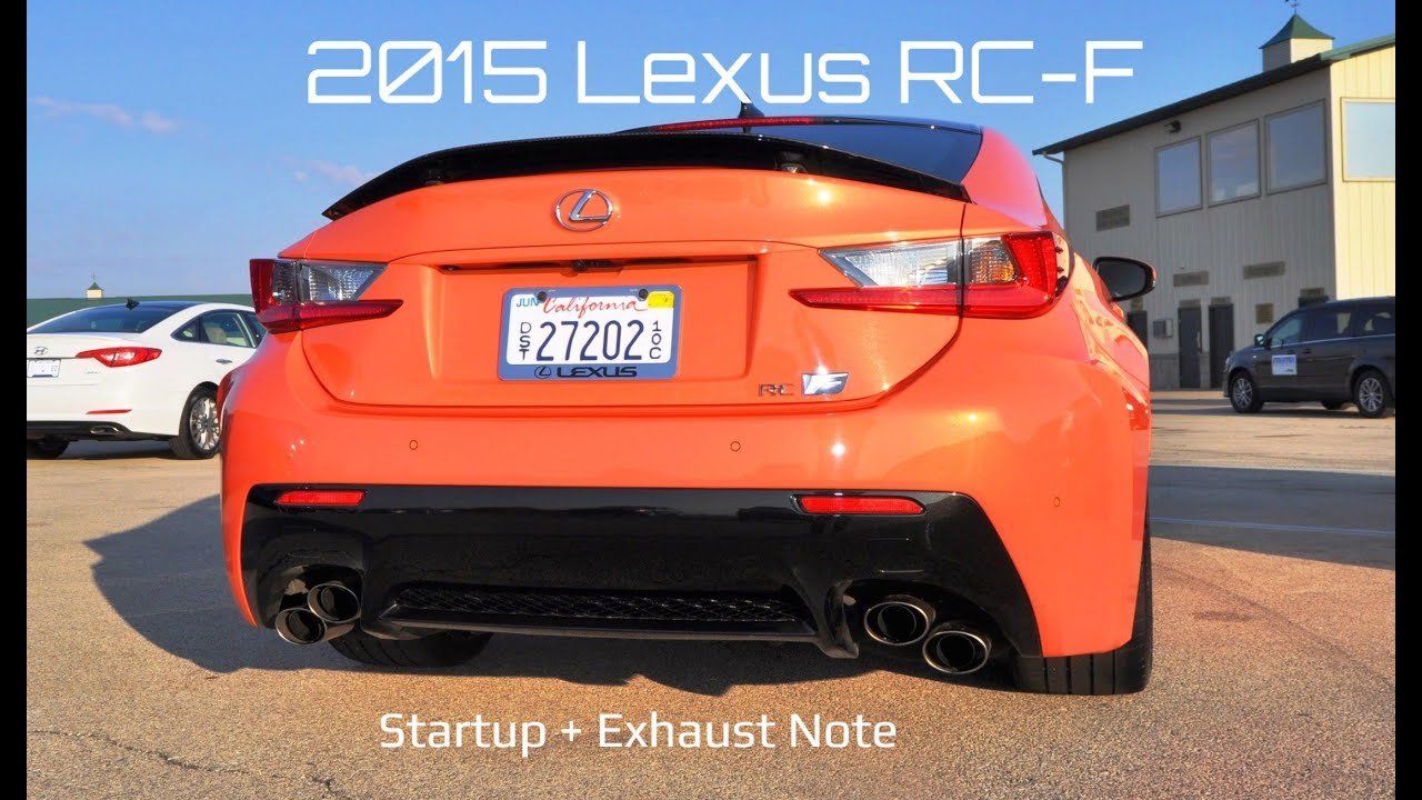 Unique 2015 Lexus RCF  HD Startup And Exhaust Note  YouTube