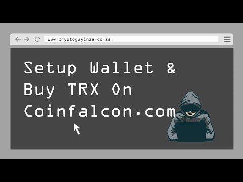 Setup Tron Wallet & Buy TRX on Coinfalcon com & Then Vote!!!